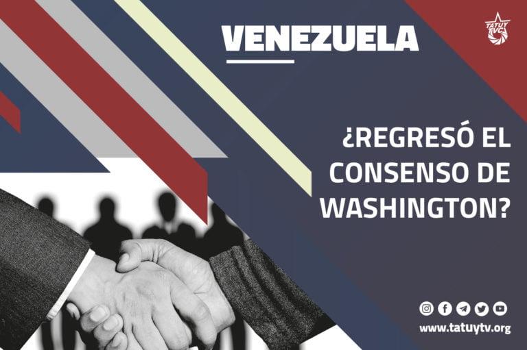 [VENEZUELA] ¿Regresó el Consenso de Washington?