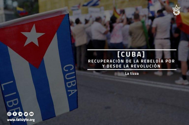 [CUBA] Recuperación de la rebeldía por y desde la Revolución
